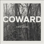 Haste the Day: Coward *
