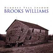 Brooks Williams: Hundred Year Old Shadow