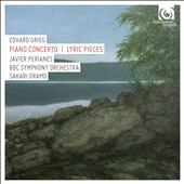 Grieg: Piano Concerto; Lyric Pieces / Javier Perianes, piano; BBC SO; Oramo