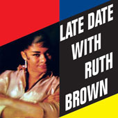 Ruth Brown: Late Date with Ruth Brown