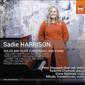 Sadie Harrison (b.1965): Solos and Duos for Strings and Piano / Peter Skaerved, violin; Roderick Chadwick, piano; Diana Mathews, viola; Mihailo Trandilovski, violin