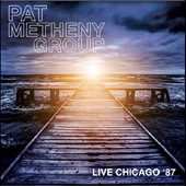 Pat Metheny Group: Live in Chicago, 1987
