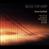 Music for Harp - works by Lou Harrison, John Cage, Wayne Peterson & Dan Reiter / Karen Gottlieb, harp