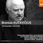 Bronius Kutavicius (b.1932): The Seasons, oratorio / Darius Meskauskas, reader (live, 2012)