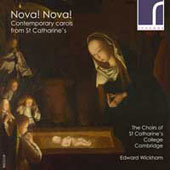 Nova! Nova!: Contemporary Carols from St Catharine's by Bennett, Lefanu, Larkin, Swayne, MacMillan, Panufnik, McDowall, Tavener et al. / Will Fairbairn: organ; The Choirs of St CatharineÆs College