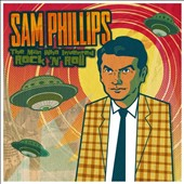 Sam Phillips (Producer): The Man Who Invented Rock 'n' Roll