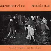 Wayne Horvitz (Composer/Keyboard): Monologue: Twenty Compositions for Dance