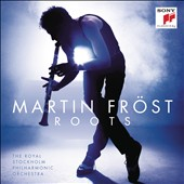 Roots - Works for Clarinet by Various Composers / Martin Fröst, clarinet; Royal Stockholm PO