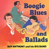 Ray Anthony: Boogie Blues and Ballads