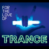 Various Artists: For the Love of Trance [Digipak]