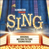 Original Soundtrack: Sing [Original Motion Picture Soundtrack]