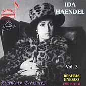 Legendary Treasures - Ida Haendel Vol 3 - Brahms, et al