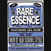 Rare Essence: Doin' It Old School Style