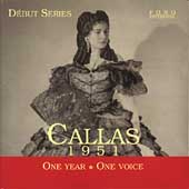 Debut Series - Callas - 1951 - One Year, One Voice