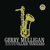 Gerry Mulligan: Concert Jazz Band Live at the Village Vanguard