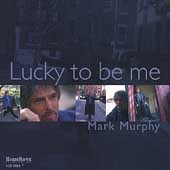 Mark Murphy (Vocal): Lucky to Be Me