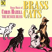 Brass Cats - Brass Music of Chris Hazell / The Denver Brass