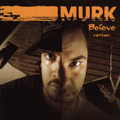 Murk: Believe Remixes [Single]