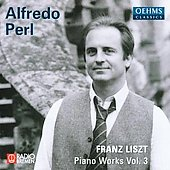 Liszt: Piano Works Vol 3 / Alfredo Perl