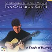 Ian Cameron Smith: A Touch of Heaven *