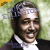Duke Ellington: The Sophisticated Genius [Remaster]