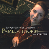 Baroque Recorder Concertos by Vivaldi, Telemann, and Sammartini / Pamela Thorby, recorder; Sonnerie