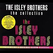 The Isley Brothers: The Collection: The Heat Is On/Go for Your Guns/Between the Sheets [2005]