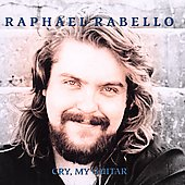 Raphael Rabello: Cry My Guitar