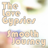 The Love Gypsies: Smooth Journey *