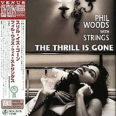 Phil Woods: Thrill Is Gone [Remaster]