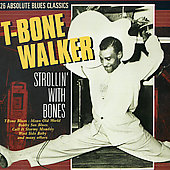 T-Bone Walker: Strollin' with Bones