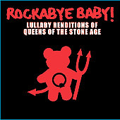 Rockabye Baby!: Rockabye Baby! Lullaby Renditions of Queens of the Stone Age