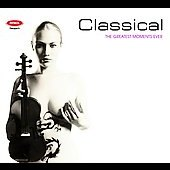 Classical - The Greatest Moments Ever