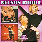Nelson Riddle: Hey...Let Yourself Go!/C'mon...Get Happy!