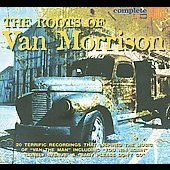 Various Artists: Roots of Van Morrison [Snapper UK] [Digipak]