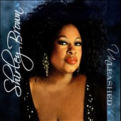 Shirley Brown (Soul): Unleashed *