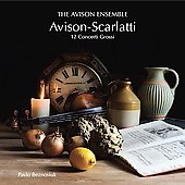 Avison: Concerti Grossi after Scarlatti / Beznosiuk, Avison Ensemble, et al