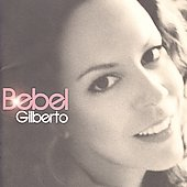 Bebel Gilberto: Bebel Gilberto [2004]