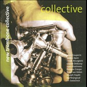 Collective: works for trombone ensemble by Couperin, Apon, Bourgeois, Debussy, Crespo, Haydn, Sweelinck et al. / New Trombone Collective