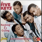 The Five Keys: Rocking & Crying: Complete Singles 1951-54