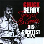 Chuck Berry: Johnny B. Goode: His Greatest Hits