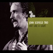 John Scofield Trio/John Scofield: Out Like a Light [Digipak]
