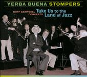Yerba Buena Stompers: Take Us to the Land of Jazz [Digipak]