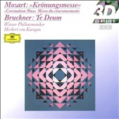 Mozart: Kr&#246;nungsmesse; Bruckner: Te Deum