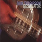 Ron Thompson: Resonator *