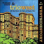 Trio West/Tobias Gebb: An Upper Westside Story