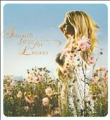 Various Artists: Smooth Jazz for Lovers [Slipcase]