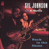 Syl Johnson: Back in the Game