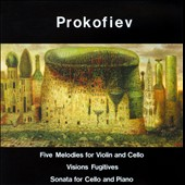 Prokofiev: Five Melodies for Violin & Cello; Visions Fugitives; Cello Sonata / Judith Cohen, Mikhail Schmidt