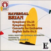 Havergal Brian: Symphonies Nos. 10 & 30; Concerto for Orchestra; English Suite No. 3